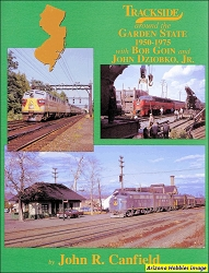 Trackside Around the Garden State 1950-1975 with Bob Goin and John Dziobko, Jr.