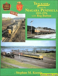 Trackside Around the Niagara Peninsula 1953-1976 with Reg Button