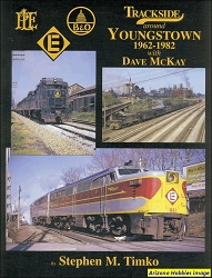 Trackside Around Youngstown 1962-1982 with Dave McKay