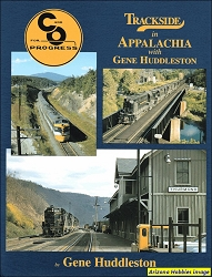 Trackside in Appalachia with Gene Huddleston