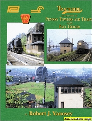 Trackside in Search of Pennsy Towers and Trains with Paul Geiger