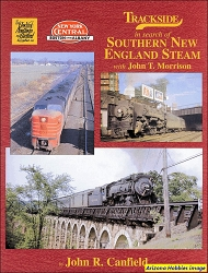 Trackside in Search of Southern New England Steam with John T. Morrison