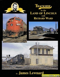 Trackside in the Land of Lincoln with Richard Ward