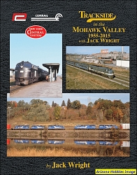 Trackside in the Mohawk Valley 1955-2015 with Jack Wright