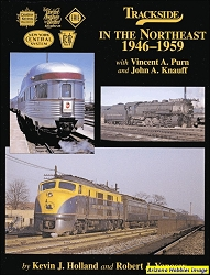 Trackside in the Northeast 1946-1959 with Vincent A. Purn and John A. Knauff (Trackside #61)