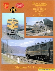 Trackside in the Rust Belt 1957-1977 with Cal Banse