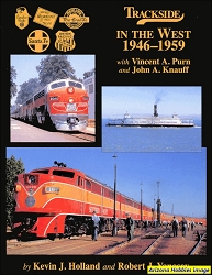 Trackside in the West 1946-1959 with Vincent A. Purn and John A. Knauff