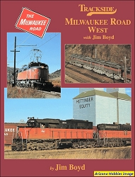 Trackside Milwaukee Road West with Jim Boyd