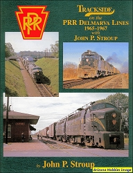 Trackside on the Pennsylvania Railroad Delmarva Lines with John P. Stroup