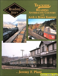 Trackside Reading Anthracite Country with Arch and Bruce Kantner