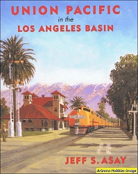 Union Pacific in the Los Angeles Basin: A History of the SPLA&SL