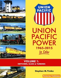 Union Pacific Power 1965-2015 In Color Vol. 1: Switchers, Slugs and Turbines