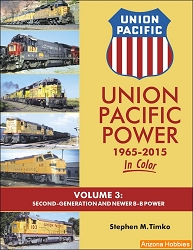 Union Pacific Power 1965-2015 In Color Volume 3: Second-Generation and Newer B-B Power