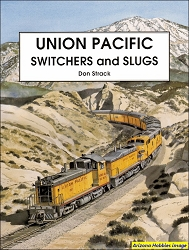 Union Pacific Switchers and Slugs