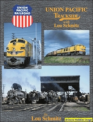 Union Pacific Trackside with Lou Schmitz