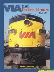 VIA Rail In Color The First 25 Years: 1976-2001