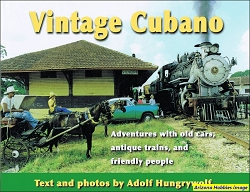 Vintage Cubano: Adventures with Old Cars, Antique Trains and Friendly People