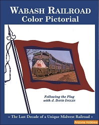 Wabash Railroad Color Pictorial: The Last Decade of a Unique Midwest Railroad