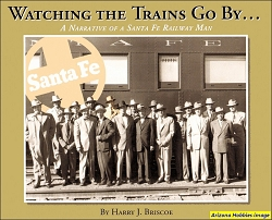 Watching the Trains Go By: A Narrative of a Santa Fe Railway Man