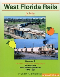 West Florida Rails In Color Vol. 3: Bone Valley Phosphate Operations 1971-1987