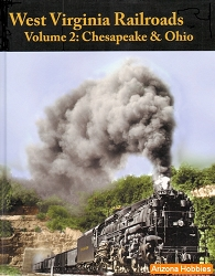 West Virginia Railroads Vol. 2: Chesapeake & Ohio