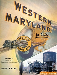 Western Maryland In Color Vol. 2: Steam and First-Generation Diesels