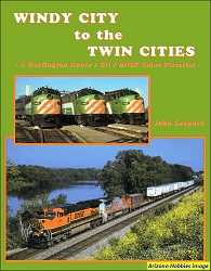 Windy City to the Twin Cities: A Burlington Route, BN and BNSF Color Pictorial