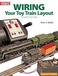 Wiring Your Toy Train Layout, Second Edition
